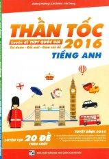 Thần Tốc Luyện Đề THPT Quốc Gia 2016 - Tiếng Anh - Dương Hương,Hà Trang