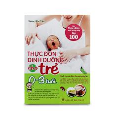 Thực đơn dinh dưỡng cho bé từ 0-3 tuổi