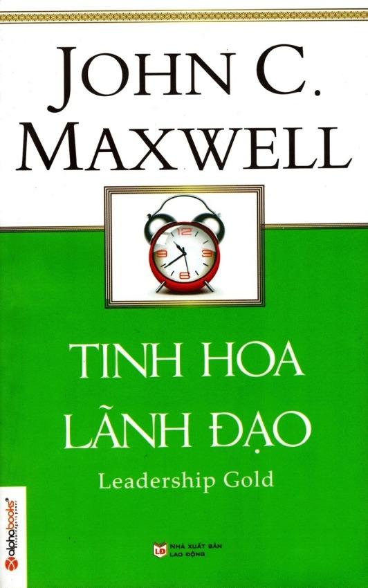 Tinh Hoa Lãnh Đạo (Tái Bản 2015) - John C. Maxwell