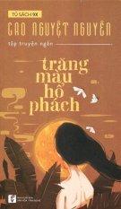 Trăng Màu Hổ Phách - Cao Nguyệt Nguyên