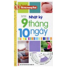 Tủ Sách Bà Mẹ Mang Thai - Nhật Ký 9 Tháng 10 Ngày