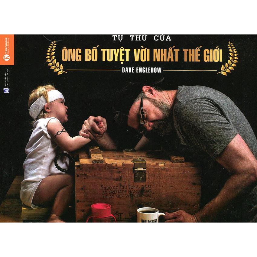 Tự Thú Của Ông Bố Tuyệt Vời Nhất Thế Giới - Dave Engledow,Thanh Huyền