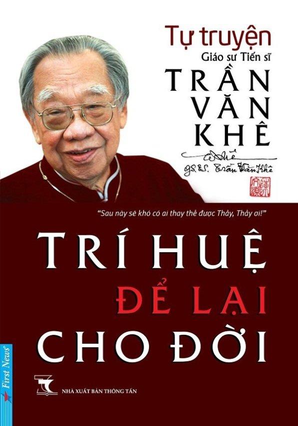 Tự truyện giáo sư tiến sĩ Trần Văn Khê – Trí huệ để lại cho đời
