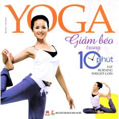 Yoga Giảm Béo Trong 10 Phút - Minh Trang