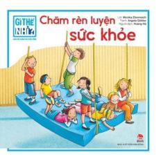 Gì Thế Nhỉ – Cùng bé khám phá – Rèn Luyện Sức khỏe – Kim Đồng – Thiếu Nhi