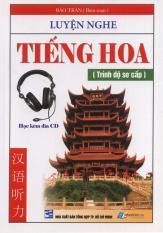 Luyện nghe tiếng Hoa – Trình độ sơ cấp (kèm 2 CD)
