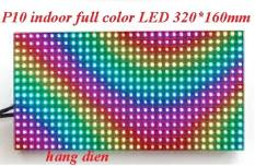 LED P10 module full color indoor 320 *160 mm Loại Tốt linh kiện dán