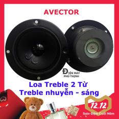 1 Loa TREBLE 2 Từ AVECTOR dùng thay thế cho loa karaoke – treble nhuyễn hay
