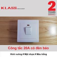 Công tắc 20A có đèn báo, hình vuông, màu trắng, KLASS 86KB12-030