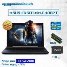 Laptop ASUS FX503VM-E4087T -i5-7300HQ, VGA GTX 1060 6GB, 15.6″ Full HD IPS,Windows 10 – Hãng phân phối chính thức