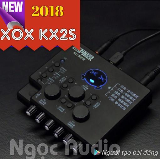 So sánh giá Sound card XOX KX-2S hát live stream thu âm Tại Ngọc Audio HN