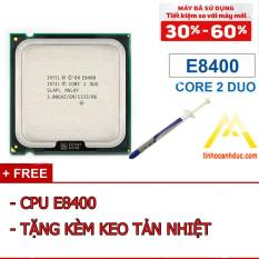 [HCM] CPU Core2 E8400 tặng KEO TẢN NHIỆT ( SOCKET 775) chiến Liên minh mượt