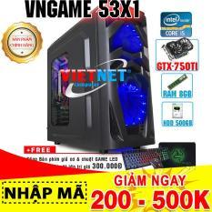 Máy tính chơi game VNgame 53X1 core i5 3470 GTX750Ti 8GB 500GB (chuyên LOL, GTA 5, Battelground, Overwatch)