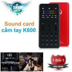 Sound card Smart Phone tích hợp Auto Tune K600 đẳng cấp