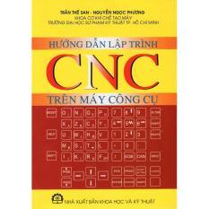 Hướng Dẫn Lập Trình CNC Trên Máy Công Cụ