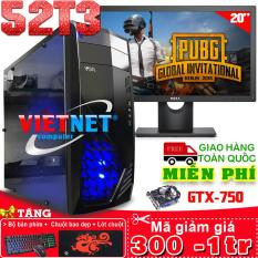 Máy tính VNgame 52T3 core i5- 2400 card GTX-750 8GB Hdd 500GB + LcdDell 20 inches