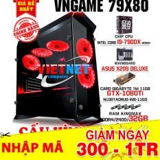 Máy tính siêu khủng VNGame 79X80 CPU SPECIAL GAMING i9 7900X SERIES card GTX 1080Ti RAM 32GB / SSD 120GB
