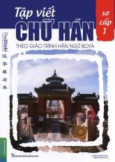 Tập viết chữ Hán theo giáo trình Hán ngữ Boya sơ cấp 1