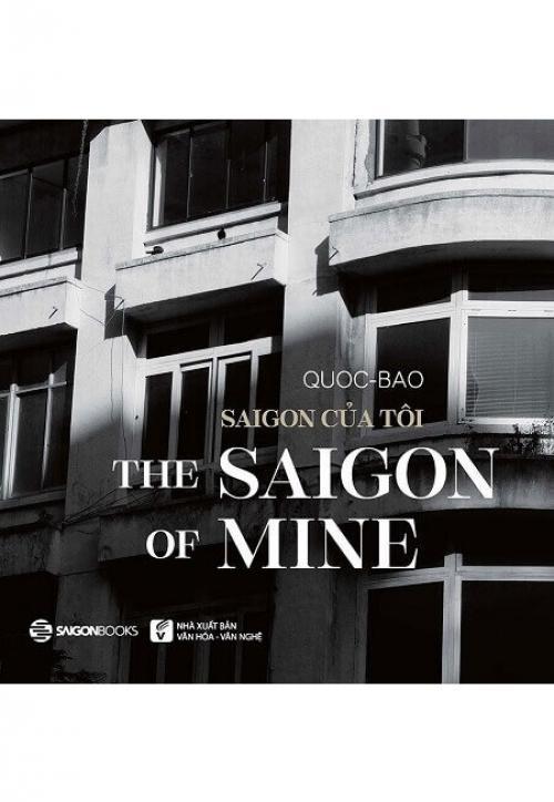 Saigon Của Tôi (Song ngữ Anh-Việt)