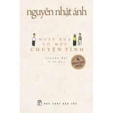 Ngày Xưa Có Một Chuyện Tình (Bìa Mềm) – Nguyễn Nhật Ánh
