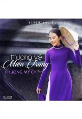 Thương Về Miền Trung – Phương Mỹ Chi (CD)