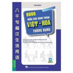 Giá Khuyến Mại 8000 Mẫu Câu Đàm Thoại Việt – Hoa Thông Dụng