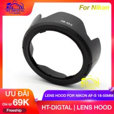 Lens Hood HB-45II Cho Ống Kính Nikon AF-S 18-55 D3200 D3100 D5100 D5000