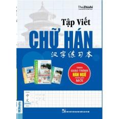 Tập Viết Chữ Hán Theo Giáo Trình Hán Ngữ