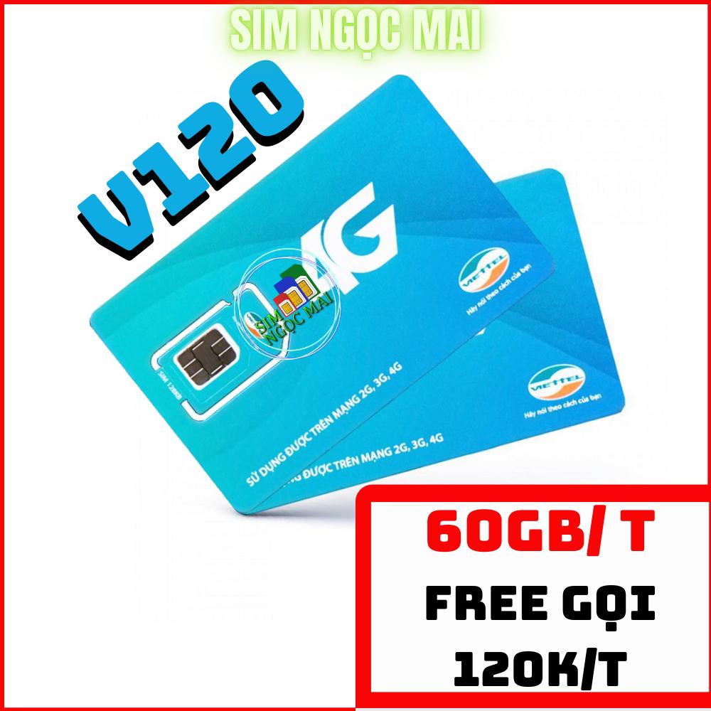 SIM 4G VIETTEL V120 – 2GB DATA MỖI NGÀY – 60GB/THÁNG – SIM NGỌC MAI