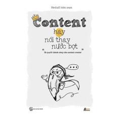 Content Hay Nói Thay Nước Bọt – Bí Quyết Thành Công Của Content Creator