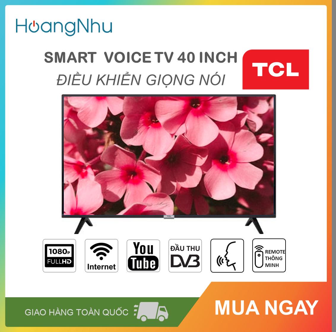 Smart Voice Tivi TCL 40 inch Kết nối Internet Wifi, Điều khiển giọng nói L40S6500 (Full HD, Android 8.0, Bluetooth, truyền hình KTS, tặng remote thông minh, màu đen)