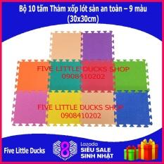 Bộ 10 tấm Thảm xốp lót sàn an toàn cho bé (30x30cm) – 9 màu – xuât xứ Việt Nam