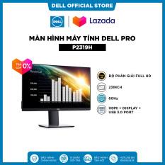 [SIÊU SALE VẪN NHIỆT_TRẢ GÓP 0%] Màn Hình Máy Tính Dell Pro P2319H | 23inch | FullHD | IPS | 60Hz | 8ms | HDMI + Display + USB 3.0 Port