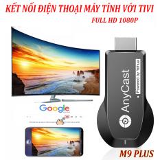 Xem Điện Thoại Trên Tivi – HDMI ANYCAST M9 PLUS – Kết Nối Nhanh Không Bị Gian Đoạn – Bảo hành 3 Năm.