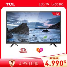 Tivi TCL 40 inch FHD – L40D3000 – Dolby Công nghệ Dynamic – DVB-T2 – Công Nghệ Ánh Sáng Tự Nhiên – Tivi giá rẻ chất lượng – Bảo hành 3 năm
