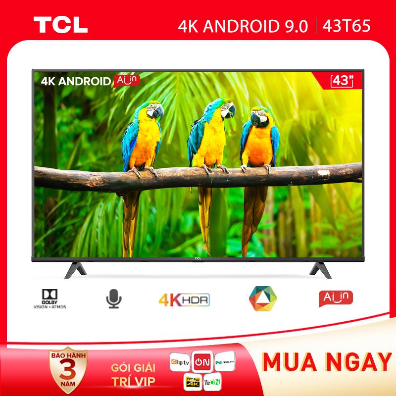 43'' 4K UHD Android Tivi TCL 43T65 - Gam Màu Rộng , HDR , Dolby Audio - Bảo Hành 3...