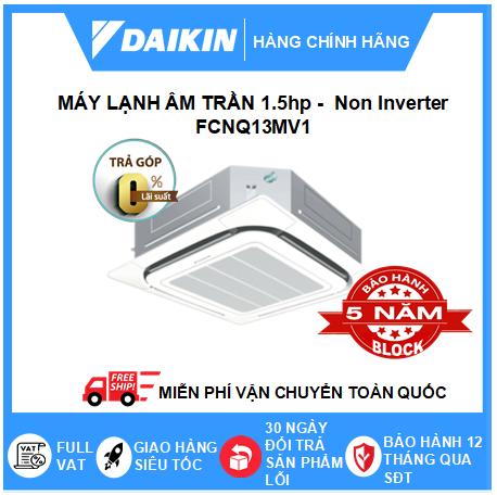Máy Lạnh Âm Trần FCNQ13MV1 – 1.5hp – Daikin 13000btu – Non Inverter – Một chiều lạnh Gas R410 (Remote Dây) – Điều hòa chính hãng – Điện máy SAPHO