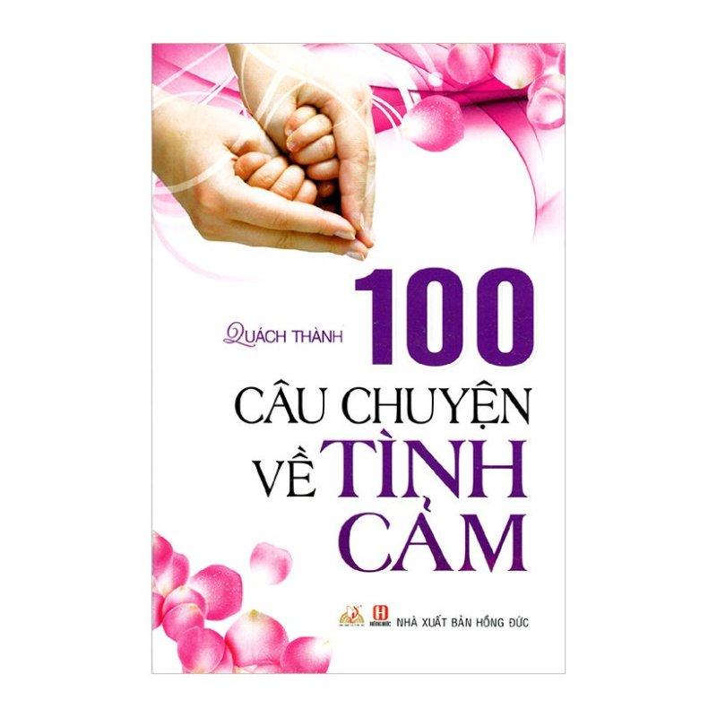 Mua 100 Câu Chuyện Về Tình Cảm -  Quách Thành
