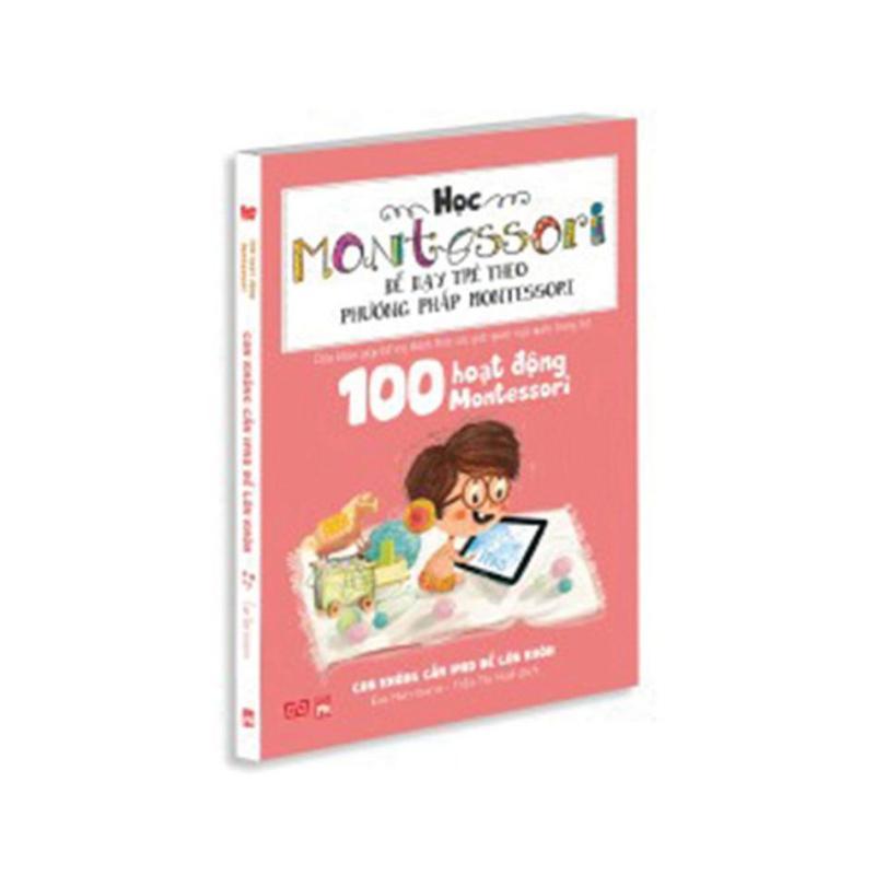 Mua 100 hoạt động Montessori: Con không cần iPad để lớn khôn