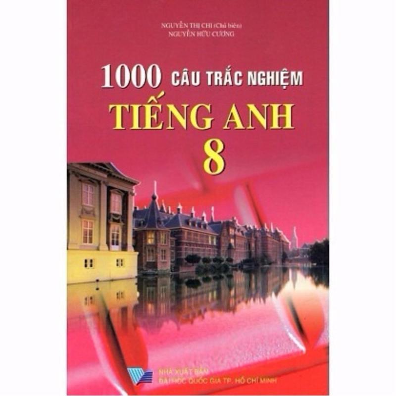 Mua 1000 Câu Trắc Nghiệm Tiếng Anh 8