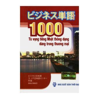 1000 từ vựng tiếng Nhật thông dụng dùng trong thương mại - 8554922 , OE680MEAA3T9WOVNAMZ-6813591 , 224_OE680MEAA3T9WOVNAMZ-6813591 , 55000 , 1000-tu-vung-tieng-Nhat-thong-dung-dung-trong-thuong-mai-224_OE680MEAA3T9WOVNAMZ-6813591 , lazada.vn , 1000 từ vựng tiếng Nhật thông dụng dùng trong thương mại