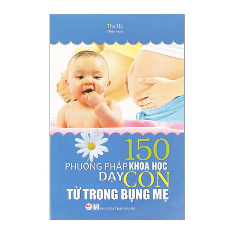 Mua 150 Phương Pháp Khoa Học Dạy Con Từ Trong Bụng Mẹ
