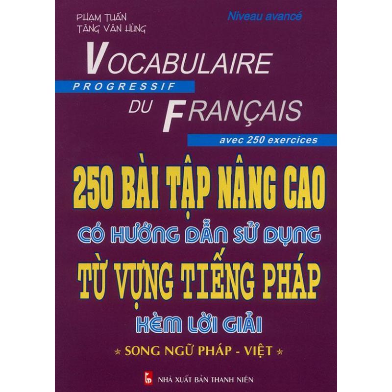 Mua 250 bài tập nâng cao có hướng dẫn sử dụng từ vựng tiếng Pháp kèm lời giải