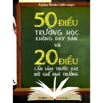 50 Điều trường học không dạy bạn và 20 điều