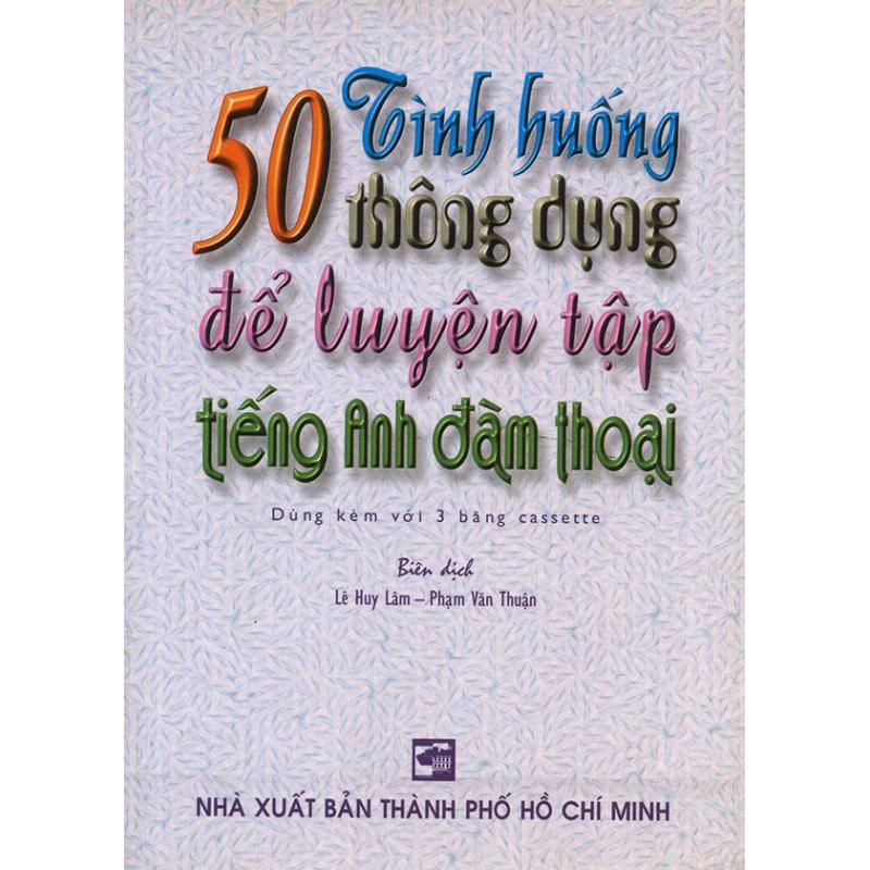Mua 50 tình huống thông dụng để luyện tập tiếng Anh đàm thoại