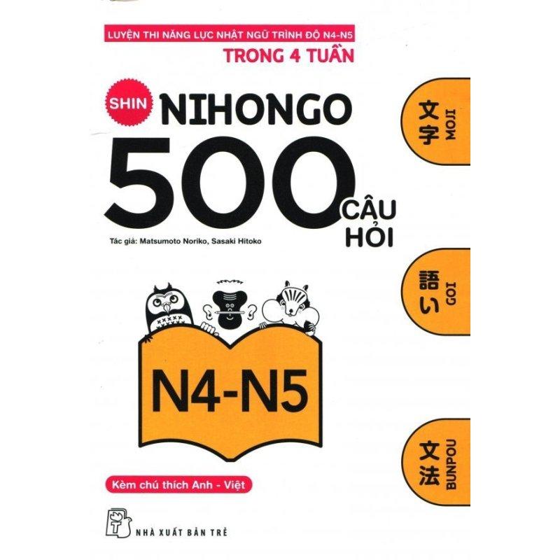 Mua 500 Câu Hỏi Luyện Thi Năng Lực Nhật Ngữ - Trình Độ N4-N5 - Matsumoto Noriko,Lê Lệ Thủy,Sasaki Hitoko