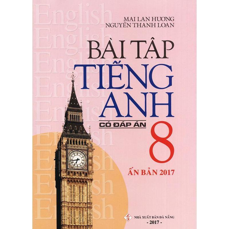 Mua Bài tập tiếng Anh lớp 8 - Có đáp án - Mai Lan Hương (Ấn bản 2017)