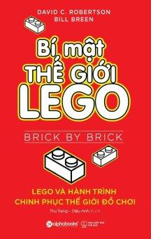 Bí Mật Thế Giới Lego - Bill Breen,David C. Robertson,Thu Trang,DiệuAnh