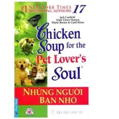 Mua Chicken Soup For The Soul 17 - Những Người Bạn Nhỏ - Jack Canfield (Tái Bản 2014)
