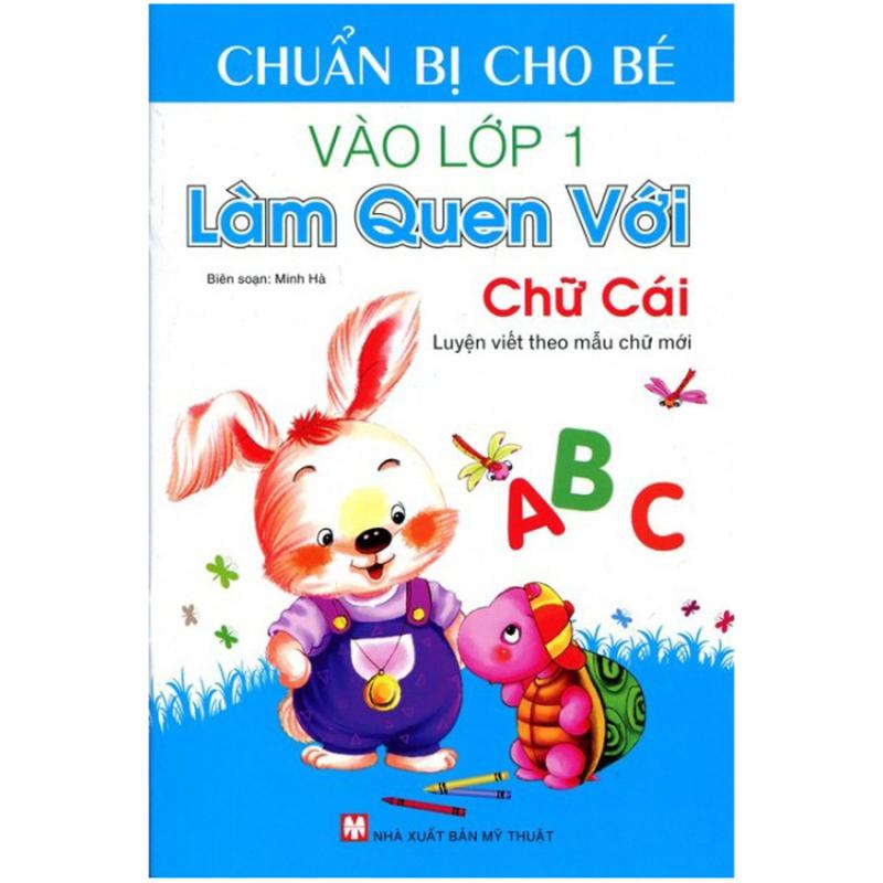 Mua Chuẩn Bị Cho Bé Vào Lớp 1 - Làm Quen Với Chữ Cái – Minh Hà